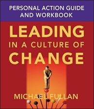 Leading In A Culture Of  Change - Persoanl Action Guide and Workbook