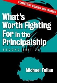 What's Worth Fighting For In The Principalship (2nd Ed.)