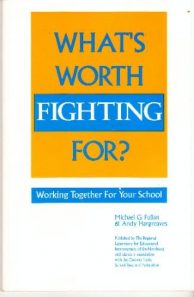 What's Worth Fighting For - Working Together For Your School